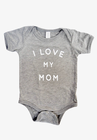 I Love my Mom (Onesies) Tri Blend Grey with White Ink
