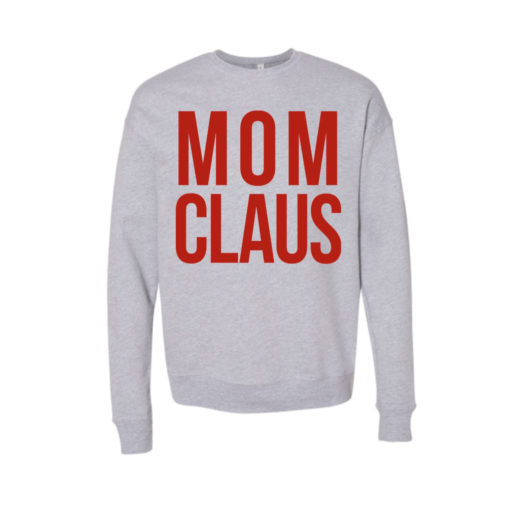 Mom Claus Sweatshirt in Grey with Red Ink