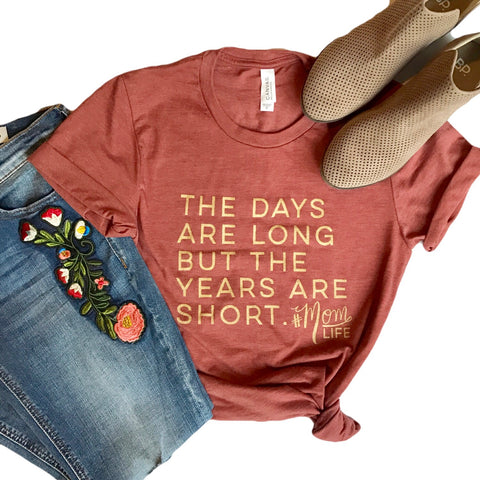'The Days are Long but the Years are short' tee in Pumpkin Spice with Gold