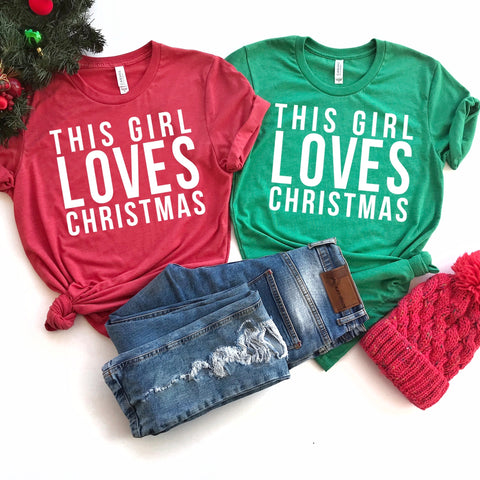 This Girl LOVES Christmas Crew Neck Tee in Heather Red -or- Heather Green with White Ink
