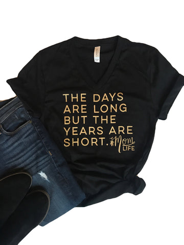 'The Days are Long but the Years are short' tee in Black with Gold