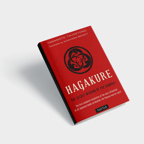 Hagakure: The Way of Bushido and the Samurai