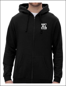 ZIIP HOODIE 'DON'T BE A DICK""