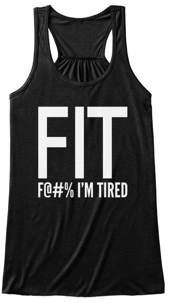 FIT F@#% I'm Tired