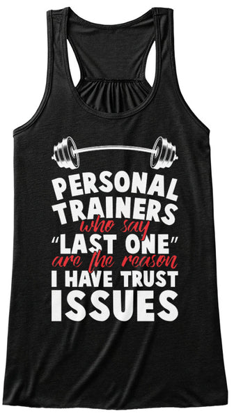 Personal Trainers Who Say Last One Are The Reason I Have Trust Issues