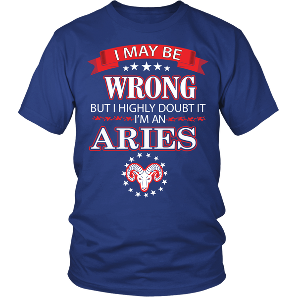 I May Be Wrong But I Highly Doubt It - Aries