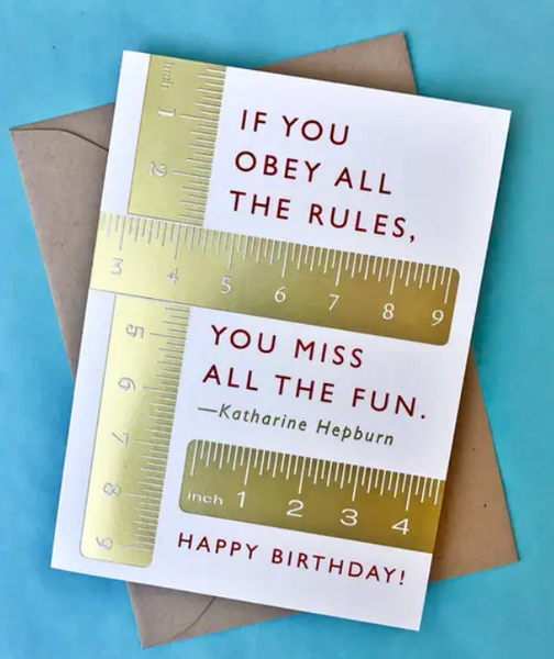 If You Obey All The Rules... Happy Birthday, Greeting Card