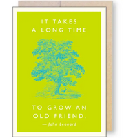It takes a long time to grow and old friend... Happy Birthday, Greeting Card