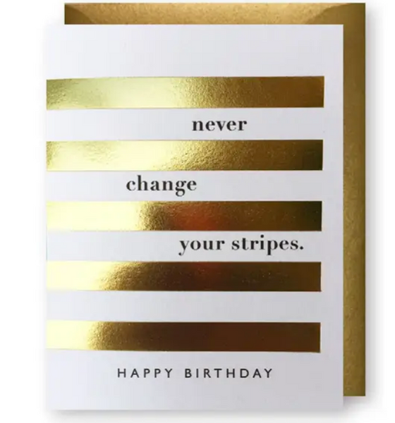 Never Change Your Stripes Birthday Greeting Card
