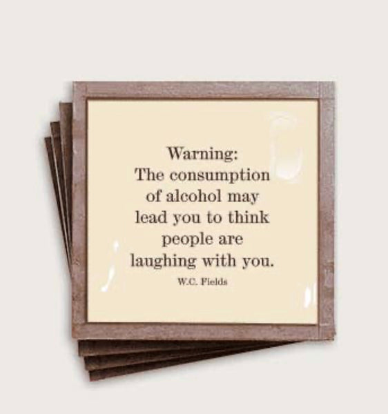 Warning, the consumptions of alcohol... S/4 Coasters