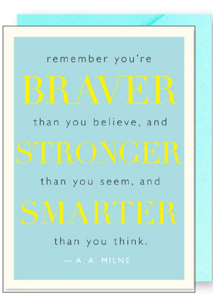 Braver, Stronger, Smarter...  Greeting Card