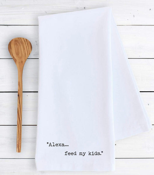 Alexa, Feed the kids Kitchen / Tea Towel