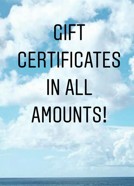 Gift Certificates in all amounts