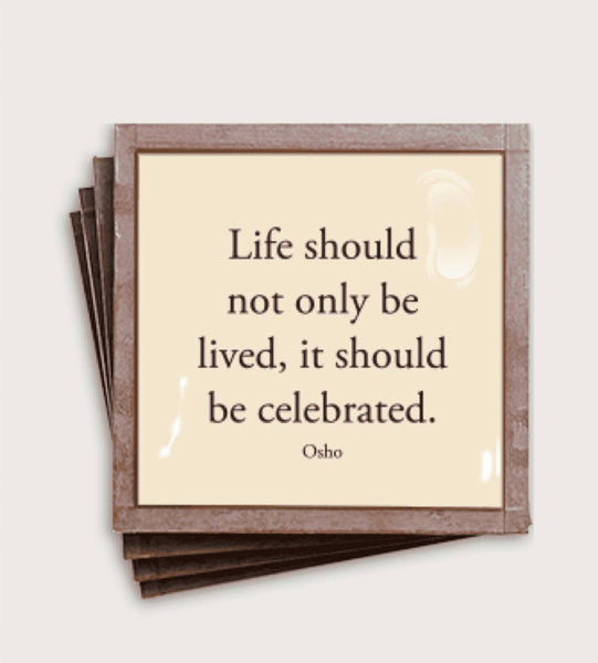 Life should not only be lived... S/4 Coasters