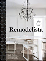 Remodelista: A Manual for the Considered Home by Julia Carlson