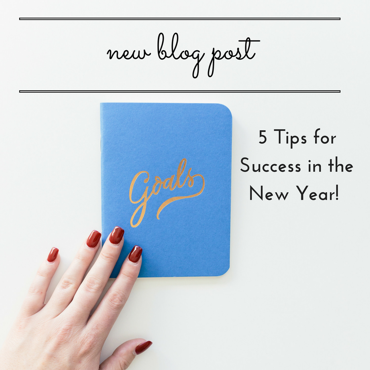 ENCOURAGEMENT:: 5 Tips for Success in the New Year