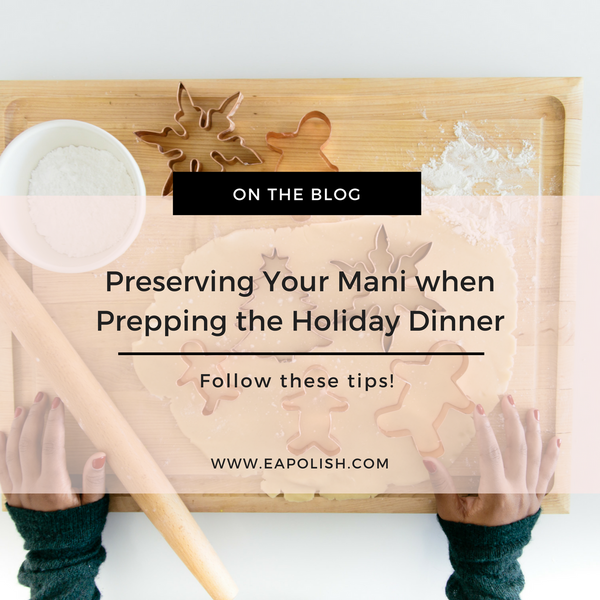 Preserving Your Mani During Thanksgivng