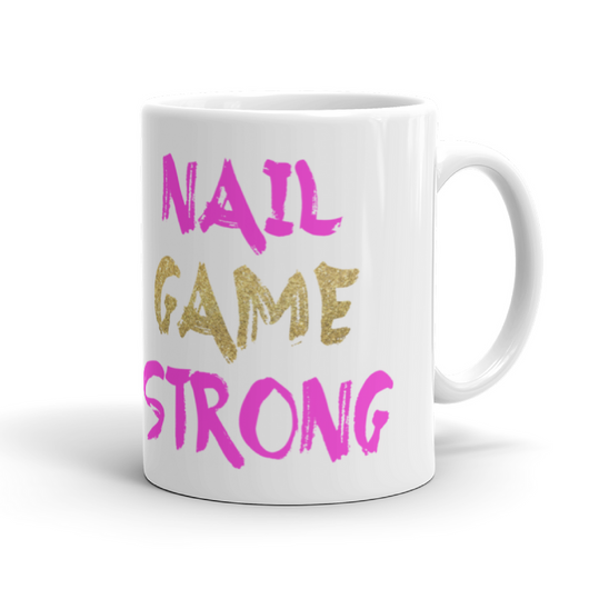 Nail Game Strong Coffee Mug