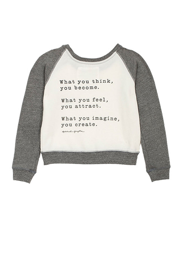 What You Think You Become Sweatshirt