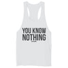 Men's You Know Nothing Tank - Merch Nerds