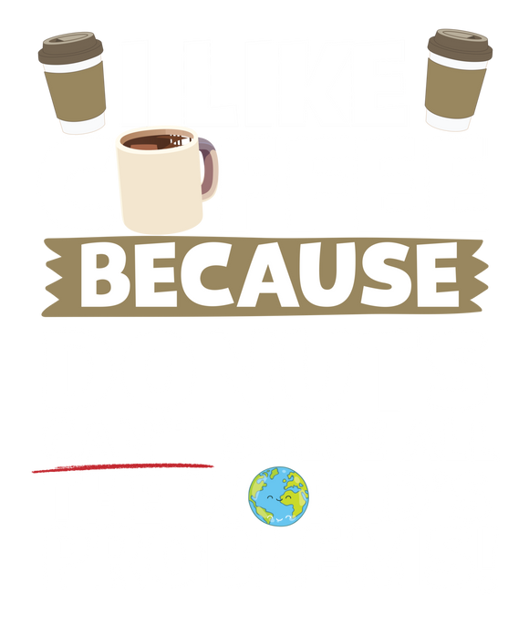 I Like Coffee as Donuts Can't Solve All The World's Problems!