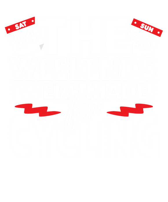The Weekends Were Made For Cycling