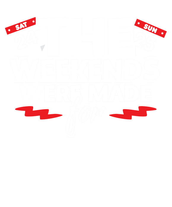 The Weekends Were Made For Fishing
