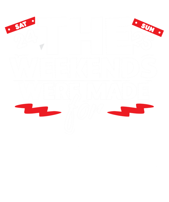 The Weekends Were Made For Beer