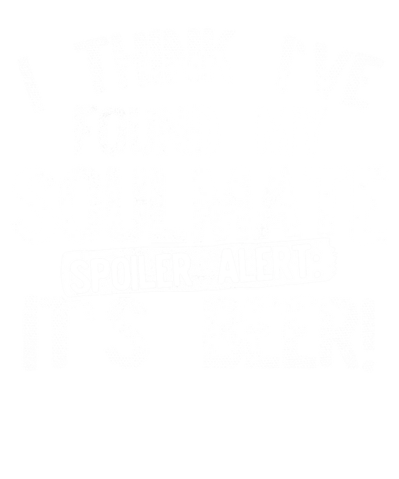 I Think Ive Found My Soulmate Spoiler Alert its Beer