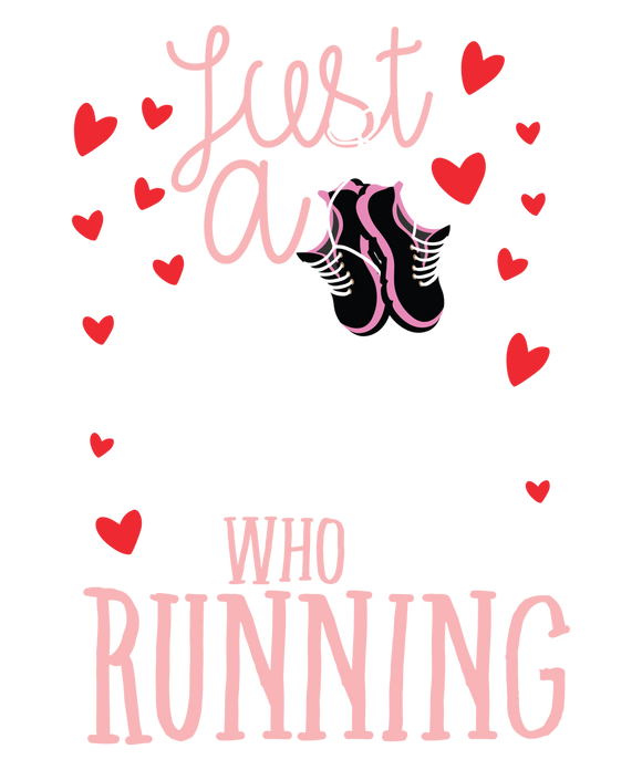 Just A Girl Who Love Running