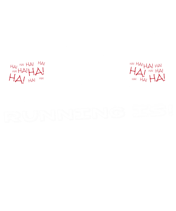 Laughter Isn't The Best Medicine Running Is