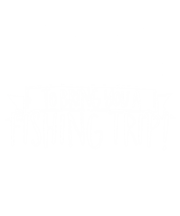 Sorry We Interrupt This Relationship To Bring You A Fishing Trip
