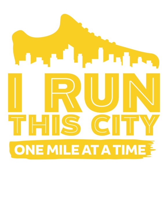 I Run This City One Mile At A Time