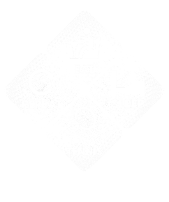 Eat, Sleep, Tennis, Repeat