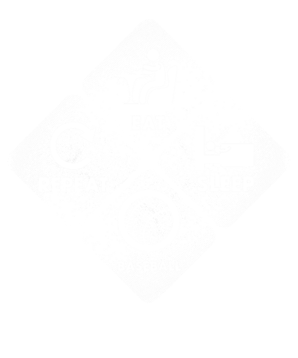 Eat, Sleep, Baseball, Repeat