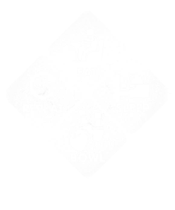 Eat, Sleep, Bowl, Repeat