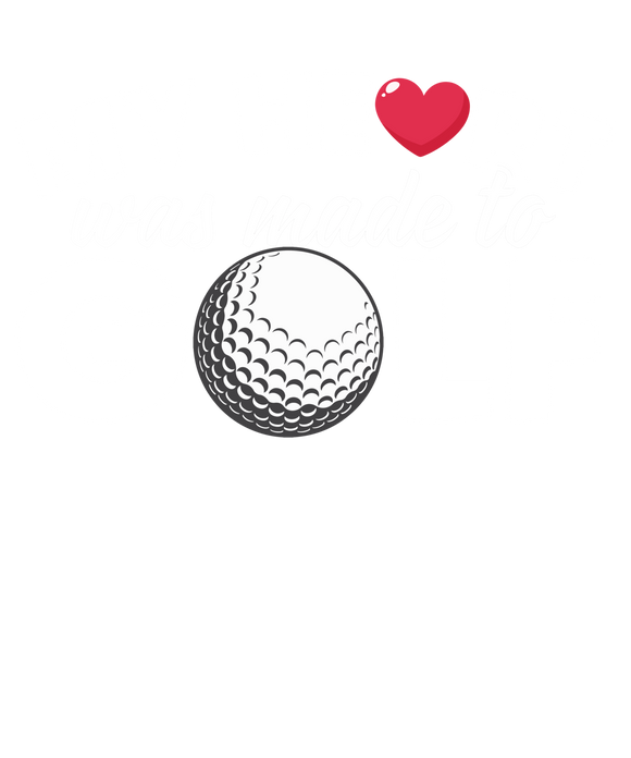 My Heart Was Made To Golf