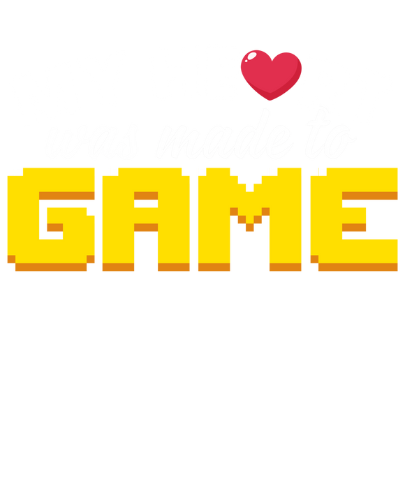 My Heart Was Made To Game