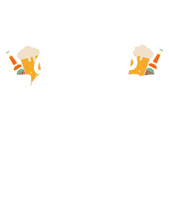 Can Someone Get This Farmer a Beer!