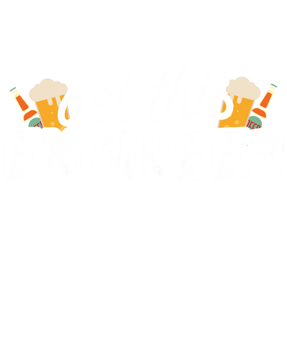 Can Someone Get This Engineer a Beer!