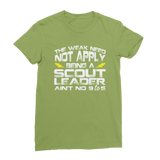 The Weak Need Not Apply Being a Scout Leader Aint No 9 to 5 Classic Women's T-Shirt