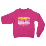 Warning I May Start Talking About Guiding At Any Time! Guide Classic Adult Sweatshirt