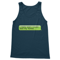 I Really Wish I Could Text my Yorkie Classic Adult Tank Top
