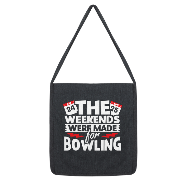 The Weekend Were Made For Bowling Classic Tote Bag