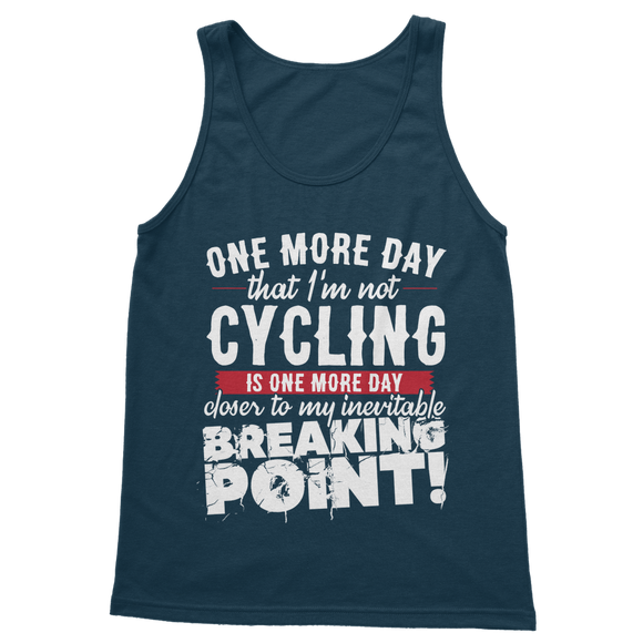 One More Day that I'm not Cycling is one more Day closer to my inevitable breaking point! Classic Adult Tank Top
