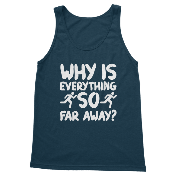 Why Is Everything So Far Away Running Classic Adult Tank Top