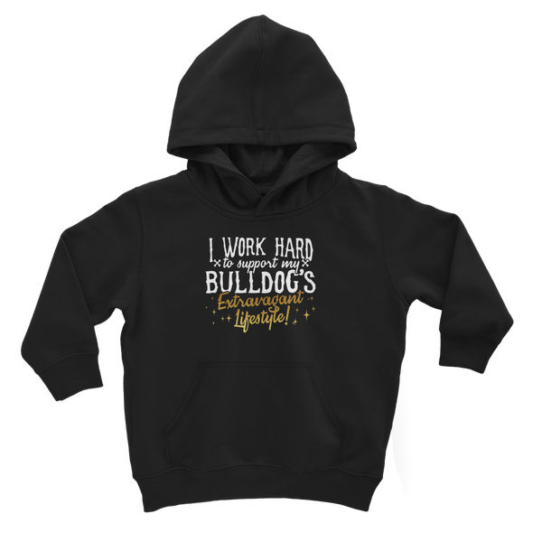 I Work Hard To Support my Bulldog's Extravagant Lifestyle Classic Kids Hoodie