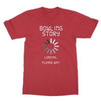 Bowling Story Loading... Please Wait Classic Adult T-Shirt