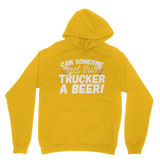 Can Someone Get Trucker a Beer! Classic Adult Hoodie