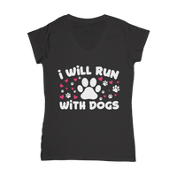 I Will Run With Dogs Classic Women's V-Neck T-Shirt